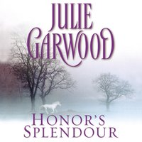 Honor's Splendour - Julie Garwood - audiobook