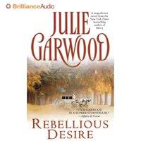 Rebellious Desire - Julie Garwood - audiobook