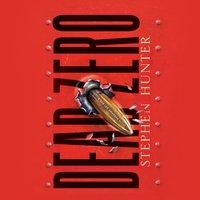 Dead Zero - Stephen Hunter - audiobook