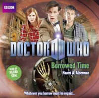 Doctor Who: Borrowed Time - Naomi A. Alderman - audiobook