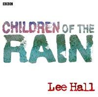 Children of the Rain - Lee Hall - audiobook