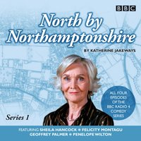 North By Northamptonshire  Complete Series - Katherine Jakeways - audiobook