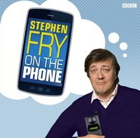 Stephen Fry on the Phone: Episode 2 - From Carphones to Executive Bricks - Stephen Fry - audiobook