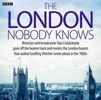 London Nobody Knows, The - Dan Cruickshank - audiobook