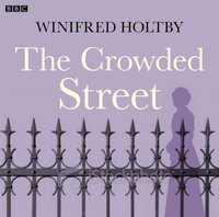 Crowded Street, The - Winifred Holtby - audiobook