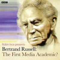 Bertrand Russell: The First Media Academic? (Archive on 4) - Robin Ince - audiobook