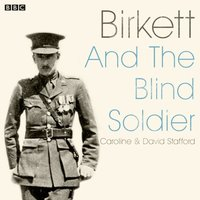 Birkett And The Blind Soldier - Caroline Stafford - audiobook