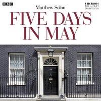 Five Days In May - Matthew Solon - audiobook