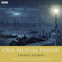Charles Dickens's Our Mutual Friend: Part 1 - Charles Dickens - audiobook