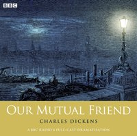 Charles Dickens's Our Mutual Friend: Part 2 - Charles Dickens - audiobook