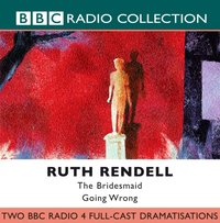 Bridesmaid, The & Going Wrong - Ruth Rendell - audiobook