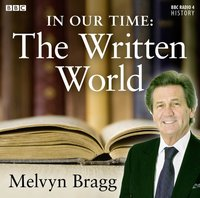 In Our Time: The Written World - Melvyn Bragg - audiobook