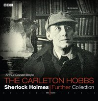 Carleton Hobbs: Sherlock Holmes Further Collection
