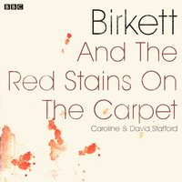 Birkett and The Red Stains On The Carpet - Caroline Stafford - audiobook