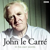 John le Carre In His Own Words - Opracowanie zbiorowe - audiobook