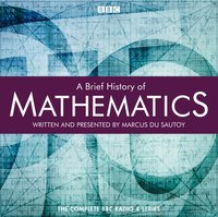 Brief History of Mathematics, A - Marcus du Sautoy - audiobook