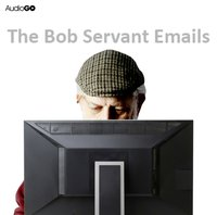 Bob Servant Emails, The: The Complete Series - Neil Forsyth - audiobook