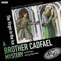 Cadfael: The Virgin in the Ice (BBC Radio Crimes) - Ellis Peters - audiobook