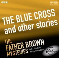 Father Brown: The Blue Cross and Other Stories (BBC Radio Crimes) - G.K. Chesterton - audiobook