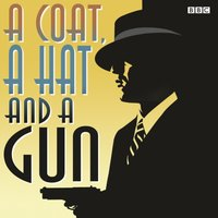 Coat, A Hat And A Gun - Harriett Gilbert - audiobook