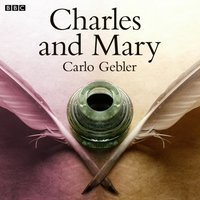Charles And Mary - Carlo Gebler - audiobook