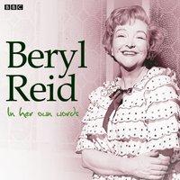 Beryl Reid In Her Own Words - Beryl Reid - audiobook
