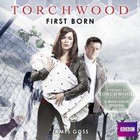 Torchwood: First Born - James Goss - audiobook