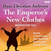 Emperor's New Clothes and Other Fairy Tales, The - Hans Christian Andersen - audiobook