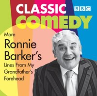 More Ronnie Barker's Lines from My Grandfather's Forehead - Ronnie Barker - audiobook