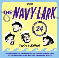 Navy Lark, The: Volume 24 - You're a rotten!