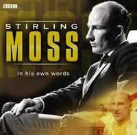 Stirling Moss In His Own Words - Opracowanie zbiorowe - audiobook