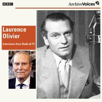 BBC Archive Voices: Laurence Olivier - Opracowanie zbiorowe - audiobook