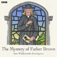 Mystery of Father Brown, The: Ann Widdecombe Investigates - Opracowanie zbiorowe - audiobook