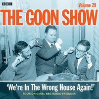 Goon Show Vol 29: We're in the Wrong House Again! - Spike Milligan - audiobook