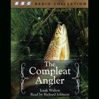 Compleat Angler, The - Izaak Walton - audiobook