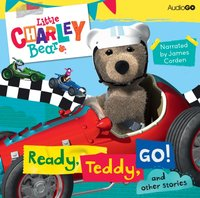 Little Charley Bear: Ready, Teddy, Go! and Other Stories - Opracowanie zbiorowe - audiobook