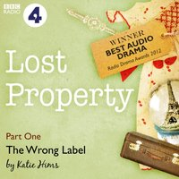 Lost Property: The Wrong Label (BBC Radio 4: Afternoon Play) - Katie Hims - audiobook