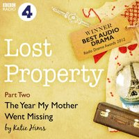 Lost Property: The Year My Mother Went Missing (BBC Radio 4: Afternoon Play) - Katie Hims - audiobook