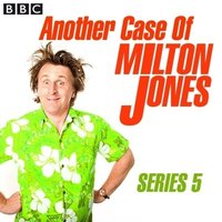 Another Case of Milton Jones: Undercover Journalist (Episode 6, Series 5) - Milton Jones - audiobook
