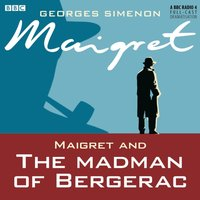 Maigret and the Madman of Bergerac