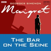 Maigret: The Bar on the Seine - Georges Simenon - audiobook