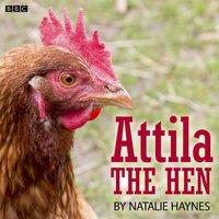 Attila The Hen - Natalie Haynes - audiobook
