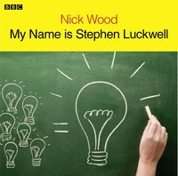 My Name is Stephen Luckwell - Nick Wood - audiobook