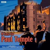 Case for Paul Temple, A (Part 1) - Francis Durbridge - audiobook