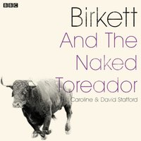 Birkett And The Naked Toreador - Caroline Stafford - audiobook