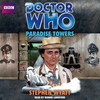 Doctor Who: Paradise Towers - Stephen Wyatt - audiobook