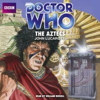 Doctor Who: The Aztecs - John Lucarotti - audiobook
