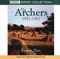 Archers, The: Family Ties 1951-1967 - Joanna Toye - audiobook