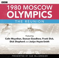 1980 Moscow Olympics: The Reunion - Sue MacGregor - audiobook