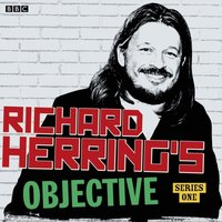 Richard Herring's Objective: Episode 1, Series 1